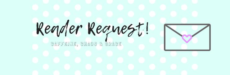 reader request