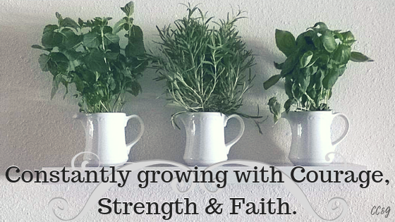 Growing with Courage, Strength & Faith