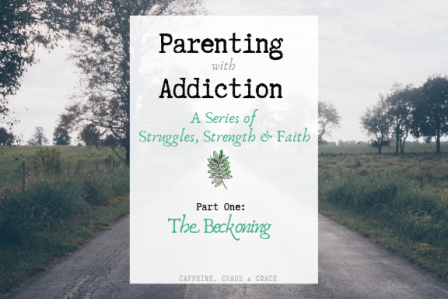 Parenting with Addiction (1)